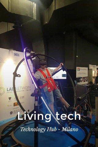 Living tech Technology Hub - Milano