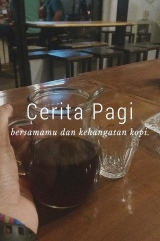 Cerita Pagi bersamamu dan kehangatan kopi.