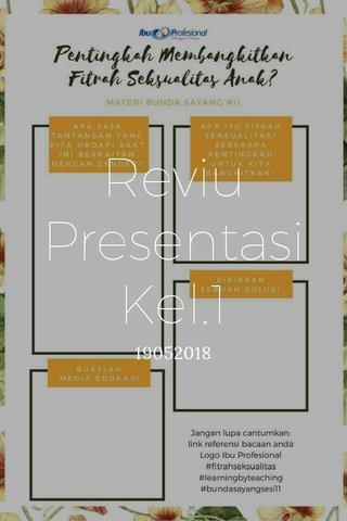 Reviu Presentasi Kel.1 19052018