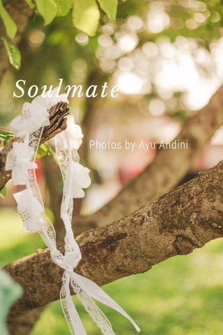 Soulmate Photos by Ayu Andini
