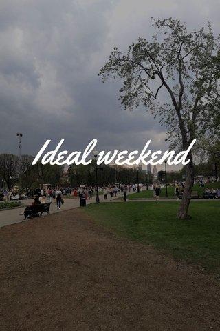 Ideal weekend