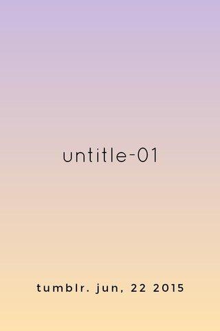 untitle-01 tumblr. jun, 22 2015
