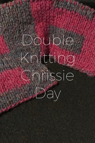 Double Knitting Chrissie Day