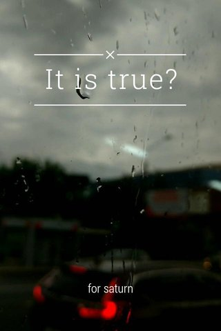 It is true? for saturn
