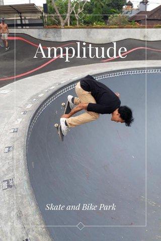 Amplitude Skate and Bike Park