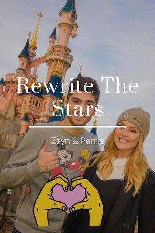 Rewrite The Stars Zayn & Perrie
