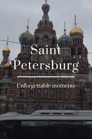 Saint Petersburg Unforgettable moments