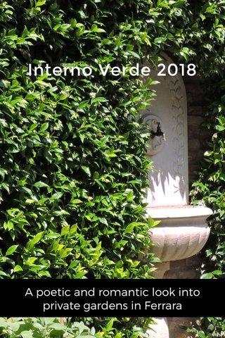 Interno Verde 2018 A poetic and romantic look into private gardens in Ferrara