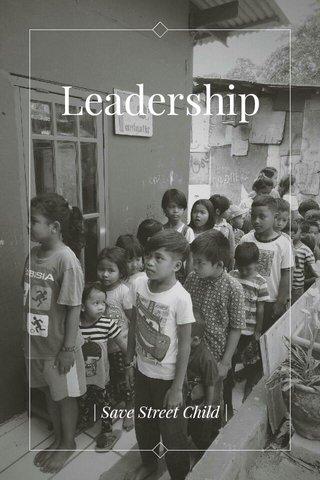 Leadership   Save Street Child  