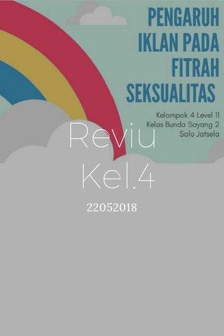 Reviu Kel.4 22052018