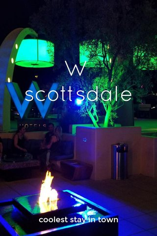 W scottsdale coolest stay in town