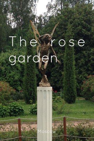 The rose garden Moscow