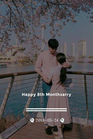 Happy 8th Monthsarry 👻 2018-05-24 👻
