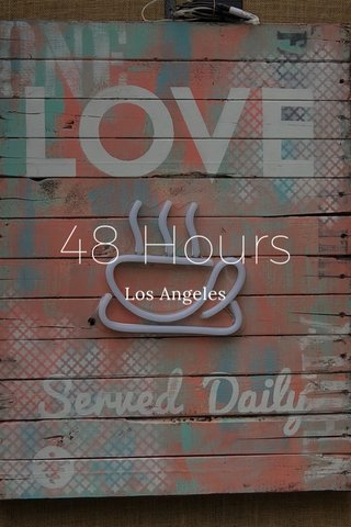 48 Hours Los Angeles