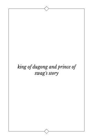 king of dugong and prince of swag's story