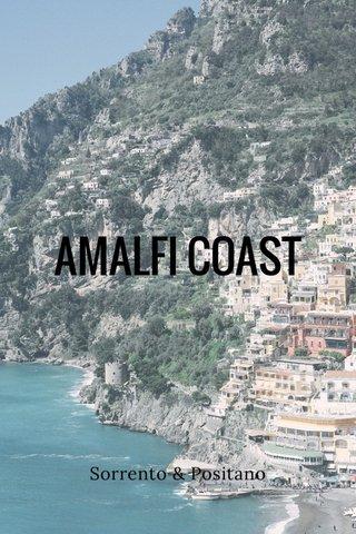 AMALFI COAST Sorrento & Positano