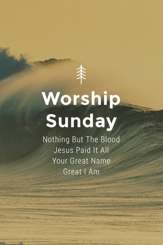 Worship Sunday Nothing But The Blood Jesus Paid It All Your Great Name Great I Am