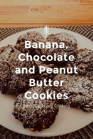 Banana, Chocolate and Peanut Butter Cookies Store Cupboard Cooking