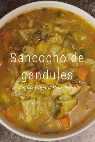 Sancocho de gandules Vegan Pigeon Peas Soup