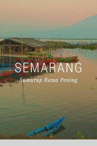 SEMARANG Sumurup Rawa Pening