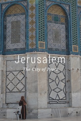 Jerusalem The City of Peace