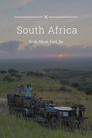 South Africa Seek, Move, Feel, Be
