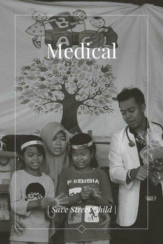 Medical   Save Street Child  