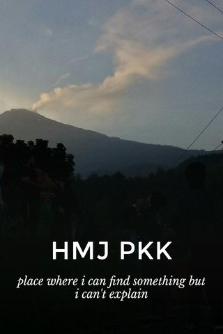 HMJ PKK place where i can find something but i can't explain