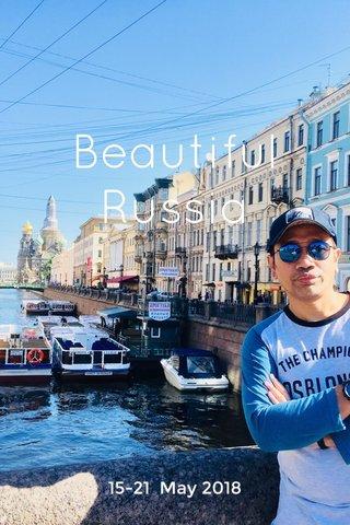 Beautiful Russia 15-21 May 2018