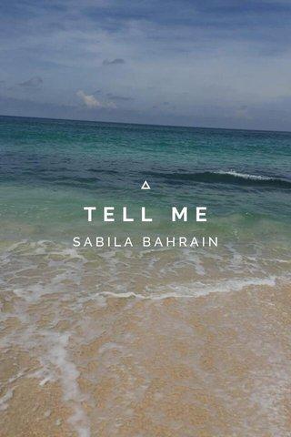 TELL ME SABILA BAHRAIN