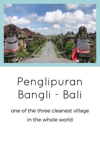 Penglipuran Bangli - Bali