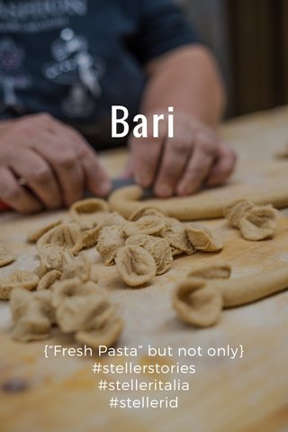 "Bari {""Fresh Pasta"" but not only} #stellerstories #stelleritalia #stellerid"