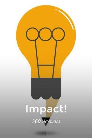 Impact! 360 Agencies