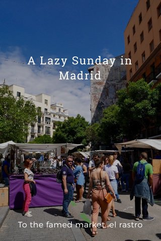 A Lazy Sunday in Madrid To the famed market, el rastro