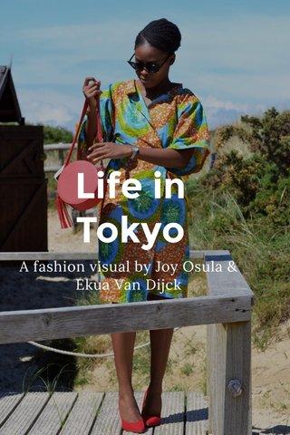 Life in Tokyo A fashion visual by Joy Osula & Ekua Van Dijck