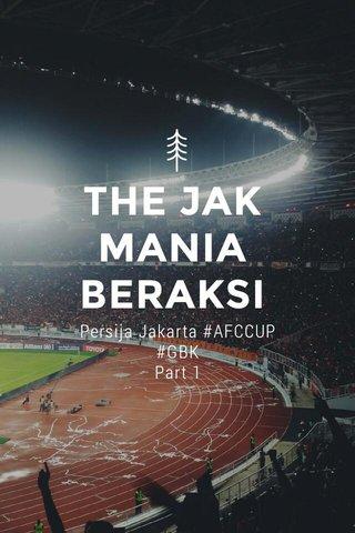 THE JAK MANIA BERAKSI Persija Jakarta #AFCCUP #GBK Part 1