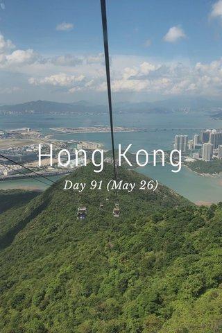 Hong Kong Day 91 (May 26)