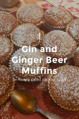 Gin and Ginger Beer Muffins Serve with salted caramel sauce