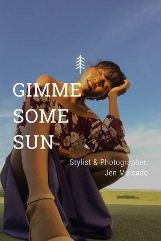 GIMME SOME SUN Stylist & Photographer: Jen Mercado