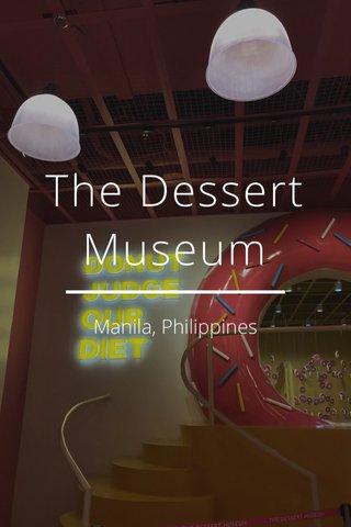 The Dessert Museum Manila, Philippines
