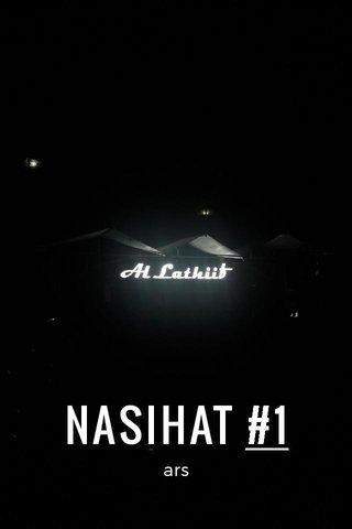 NASIHAT #1 ars