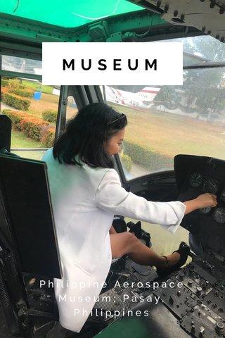 MUSEUM Philippine Aerospace Museum; Pasay, Philippines