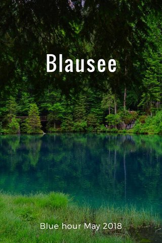 Blausee Blue hour May 2018