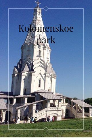 Kolomenskoe park Moscow