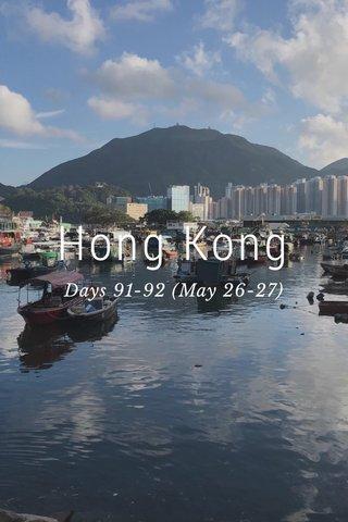 Hong Kong Days 91-92 (May 26-27)