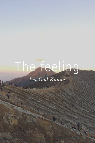 The feeling Let God Knows