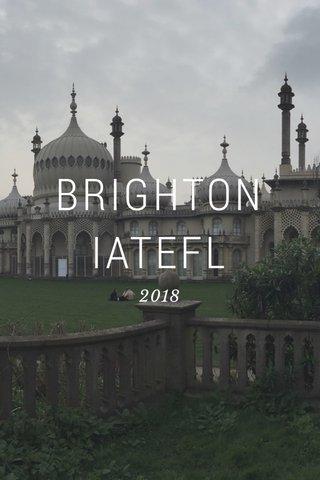 BRIGHTON IATEFL 2018