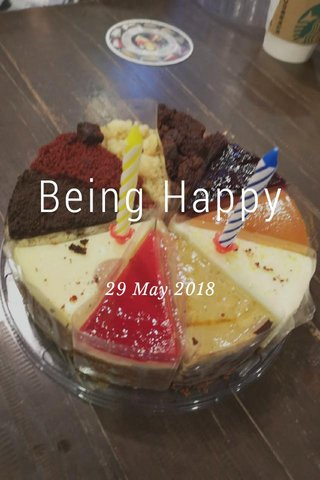 Being Happy 29 May 2018