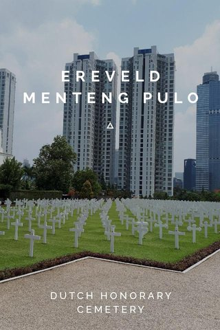 EREVELD MENTENG PULO DUTCH HONORARY CEMETERY