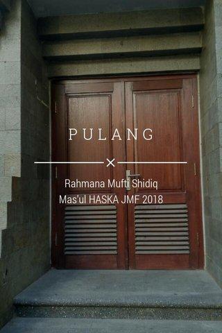 PULANG Rahmana Mufti Shidiq Mas'ul HASKA JMF 2018